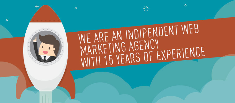 We are an independent web marketing agency with 15 years of experience.
